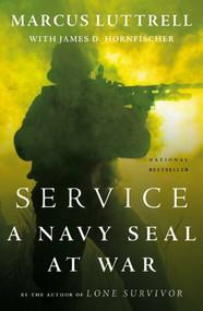 Service (A Navy SEAL at War) - 9780316185387 by Marcus Luttrell, James D. Hornfischer, 9780316185387