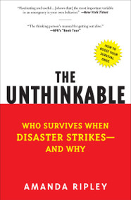 The Unthinkable (Who Survives When Disaster Strikes - and Why) by Amanda Ripley, 9780307352903