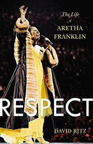 Respect (The Life of Aretha Franklin) by David Ritz, 9780316196819