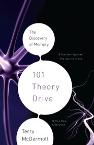 101 Theory Drive (The Discovery of Memory) by Terry McDermott, 9780307388339