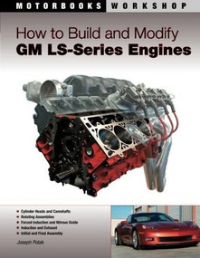 How to Build and Modify GM LS-Series Engines by Joseph Potak, 9780760335437