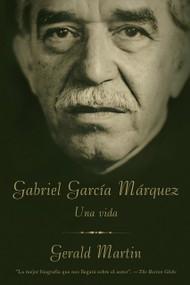 Gabriel García Márquez (Una Vida) by Gerald Martin, 9780307472281