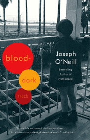 Blood-Dark Track (A Family History) by Joseph O'Neill, 9780307472953