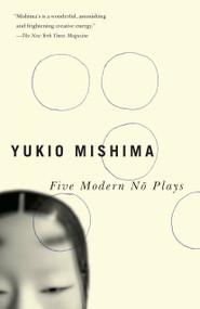 Five Modern No Plays by Yukio Mishima, 9780307473110