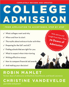 College Admission (From Application to Acceptance, Step by Step) by Robin Mamlet, Christine VanDeVelde, 9780307590329