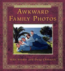 Awkward Family Photos by Mike Bender, Doug Chernack, 9780307592293