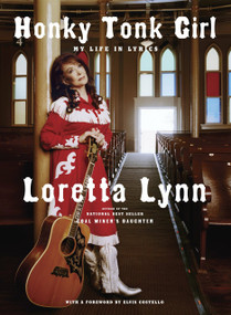 Honky Tonk Girl (My Life in Lyrics) by Loretta Lynn, 9780307594891