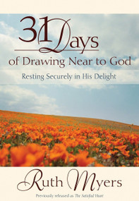 Thirty-One Days of Drawing Near to God (Resting Securely in His Delight) by Ruth Myers, 9780307729446