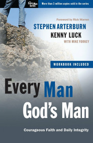 Every Man, God's Man (Every Man's Guide to...Courageous Faith and Daily Integrity) by Stephen Arterburn, 9780307729507
