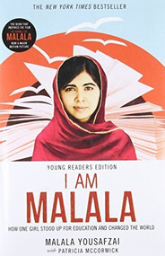 I Am Malala (How One Girl Stood Up for Education and Changed the World (Young Readers Edition)) - 9780316311199 by Malala Yousafzai, Patricia McCormick, 9780316311199