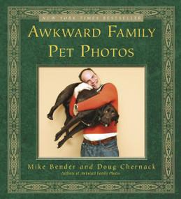 Awkward Family Pet Photos by Mike Bender, Doug Chernack, 9780307888129