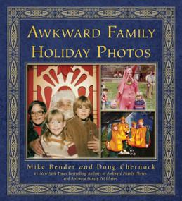 Awkward Family Holiday Photos by Mike Bender, Doug Chernack, 9780307888136