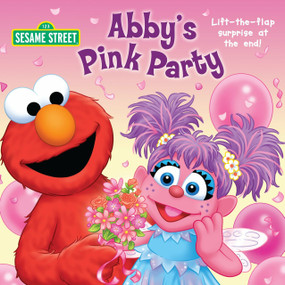 Abby's Pink Party (Sesame Street) by Naomi Kleinberg, Tom Brannon, 9780307929563