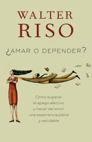 Amar o depender by Walter Riso, 9780307949097