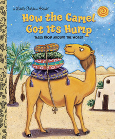 How the Camel Got Its Hump by Justine Fontes, Ron Fontes, Keiko Motoyama, 9780307960191