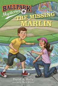 Ballpark Mysteries #8: The Missing Marlin by David A. Kelly, Mark Meyers, 9780307977823