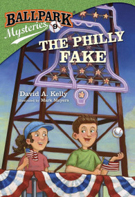 Ballpark Mysteries #9: The Philly Fake by David A. Kelly, Mark Meyers, 9780307977854