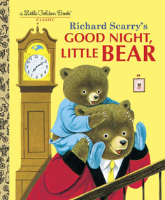 Good Night, Little Bear by Patsy Scarry, Richard Scarry, 9780307986245