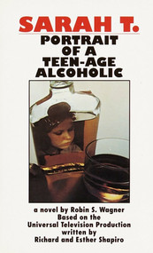 Sarah T.: Portrait of a Teenage Alcoholic by Robin S. Wagner, 9780345342423