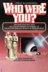 Who Were You? (Discover Your Past Lives: Age-Old and Modern Techniques to Unlock the Timeless Secrets of Reincarnation) by J. Maya Pilkington, 9780345352644