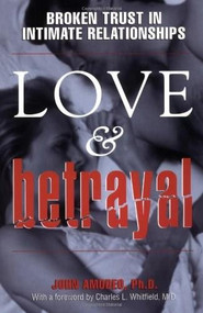 Love & Betrayal (Broken Trust in Intimate Relationships) by John Amodeo, 9780345378569