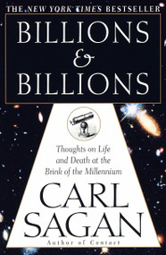 Billions & Billions (Thoughts on Life and Death at the Brink of the Millennium) by Carl Sagan, 9780345379184