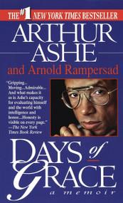 Days of Grace (A Memoir) by Arthur Ashe, Arnold Rampersad, 9780345386816