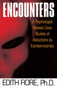 Encounters (A Psychologist Reveals Case Studies of Abductions by Extraterrestrials) by Edith Fiore, Ph.D., 9780345420206