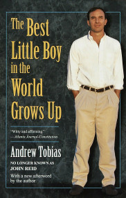 The Best Little Boy in the World Grows Up by Andrew Tobias, 9780345423795