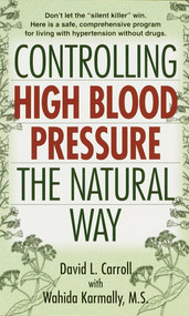 """Controlling High Blood Pressure the Natural Way (Don't Let the """"Silent Killer"""" Win) by David Carroll, Wahida S. Karmally, 9780345431462"""