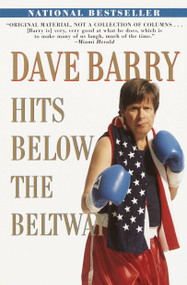 Dave Barry Hits Below the Beltway by Dave Barry, 9780345432483