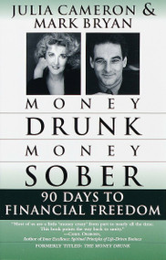 Money Drunk/Money Sober (90 Days to Financial Freedom) by Mark Bryan, Julia Cameron, 9780345432650