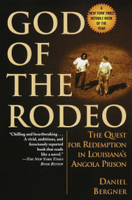 God of the Rodeo (The Quest for Redemption in Louisiana's Angola Prison) by Daniel Bergner, 9780345435538