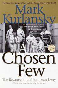 A Chosen Few (The Resurrection of European Jewry) by Mark Kurlansky, 9780345448149