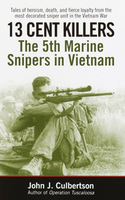 13 Cent Killers (The 5th Marine Snipers in Vietnam) by John Culbertson, 9780345459145