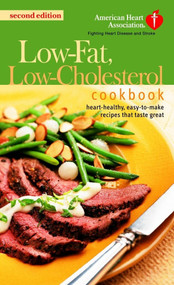 The American Heart Association Low-Fat, Low-Cholesterol Cookbook (Delicious Recipes to Help Lower Your Cholesterol) by American Heart Association, 9780345461827