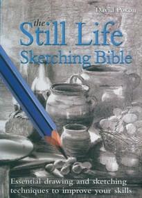 Still Life Sketching Bible by David Poxon, 9780785823629