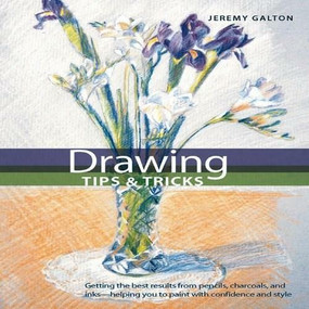 Drawing Tips & Tricks by Jeremy Galton, 9780785824374