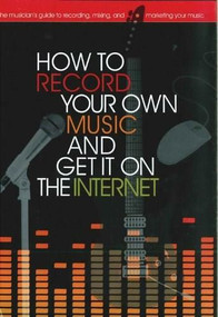 How to Record Your Own Music and Get it On the Internet by Leo Coulter, Richard Jones, 9780785825883
