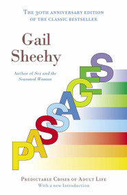 Passages (Predictable Crises of Adult Life) by Gail Sheehy, 9780345479228