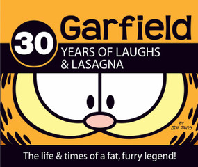 30 Years of Laughs & Lasagna (The Life & Times of a Fat, Furry Legend!) by Jim Davis, 9780345503794