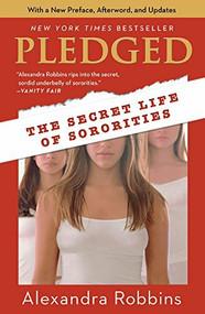Pledged (The Secret Life of Sororities) by Alexandra Robbins, 9780786888597