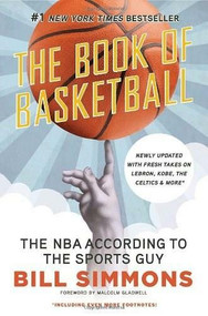 The Book of Basketball (The NBA According to The Sports Guy) by Bill Simmons, Malcolm Gladwell, 9780345520104