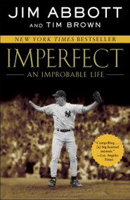 Imperfect (An Improbable Life) by Jim Abbott, Tim Brown, 9780345523266