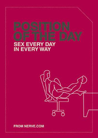 Position of the Day (Sex Every Day in Every Way (Adult Humor Books, Books for Couples, Bachelorette Gifts)) by Nerve.com, 9780811839570