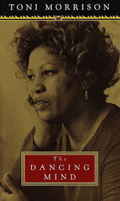 The Dancing Mind (Speech upon Acceptance of the National Book Foundation Medal for Distinguished C ontribution to American Letters) by Toni Morrison, 9780375400322