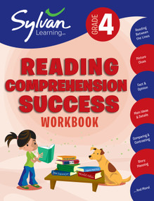 4th Grade Reading Comprehension Success Workbook (Reading Between the Lines, Picture Clues, Fact and Opinion, Main Ideas and  Details, Comparing and Contrasting, Story Planning, and More) by Sylvan Learning, 9780375430039