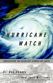 Hurricane Watch (Forecasting the Deadliest Storms on Earth) by Jack Williams, Bob Sheets, 9780375703904