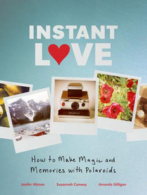 Instant Love by Susannah Conway, Amanda Gilligan, Jenifer Altman, 9780811879262