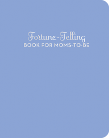 Fortune-Telling Book for Moms-to-Be (Miniature Edition) by Carey Jones, 9780811879354